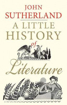 A Little History of Literature av John Sutherland (Heftet)