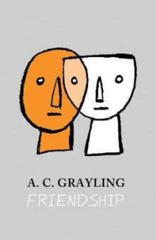 Friendship av A. C. Grayling (Heftet)