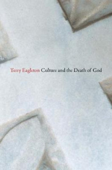 Culture and the Death of God av Terry Eagleton (Heftet)