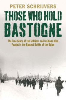 Those Who Hold Bastogne av Peter Schrijvers (Heftet)