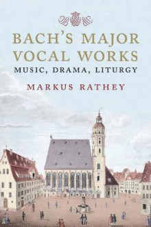Bach's Major Vocal Works av Markus Rathey (Innbundet)