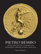 Omslag - Pietro Bembo and the Intellectual Pleasures of a Renaissance Writer and Art Collector