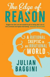 The Edge of Reason av Julian Baggini (Heftet)