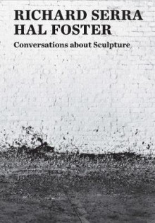 Conversations about Sculpture av Richard Serra og Hal Foster (Heftet)