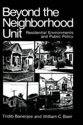 Beyond the Neighborhood Unit av William C. Baer og Tridib Banerjee (Innbundet)