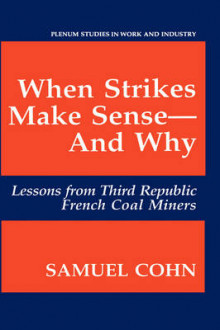 When Strikes Make Sense-And Why av Samuel Cohn (Innbundet)