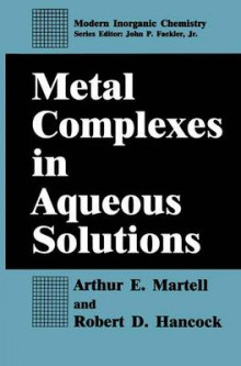 Metal Complexes in Aqueous Solutions av Arthur E. Martell og Robert D. Hancock (Innbundet)