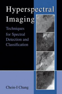 Hyperspectral Imaging av Chein-I Chang (Innbundet)