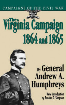 The Virginia Campaign, 1864 And 1865 av Andrew Humphreys (Heftet)