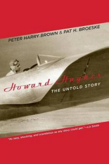 Howard Hughes av Peter Harry Brown og Pat H. Broeske (Heftet)