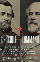 Crucible of Command av William C. Davis (Innbundet)