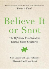 Believe It or Snot av Nick Caruso og Dani Rabaiotti (Innbundet)