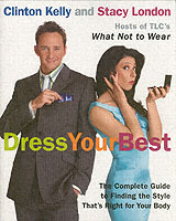 Dress Your Best av Clinton Kelly og Stacy London (Heftet)