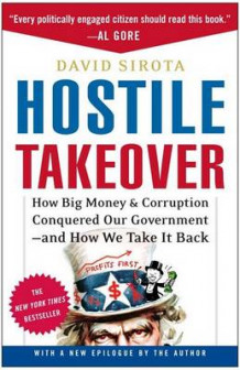 Hostile Takeover av David Sirota (Heftet)