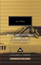 We Tell Ourselves Stories in Order to Live av Joan Didion (Innbundet)