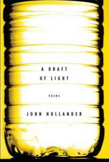 A Draft of Light av Professor John Hollander (Innbundet)