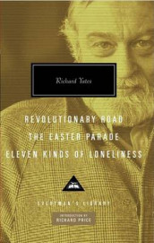 Revolutionary Road, the Easter Parade, Eleven Kinds of Loneliness av Richard Yates (Innbundet)