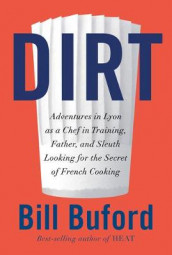 Dirt av Bill Buford (Innbundet)