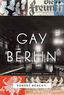 Gay Berlin av Robert Beachy (Innbundet)