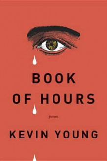 Book of Hours av Teaches in the Department of Sociology Kevin Young (Innbundet)