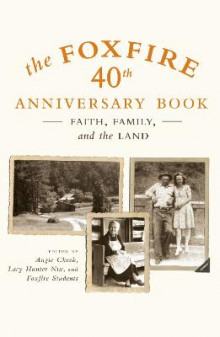The Foxfire 40th Anniversary Book av Foxfire Fund Inc (Heftet)