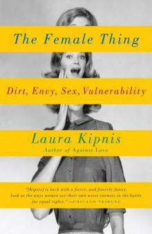 The Female Thing av Laura Kipnis (Heftet)
