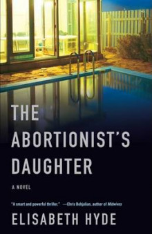 The Abortionist's Daughter av Elisabeth Hyde (Heftet)