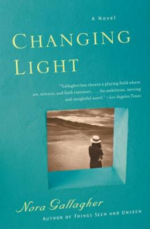 Changing Light av Nora Gallagher (Heftet)