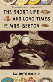The Short Life and Long Times of Mrs. Beeton av Kathryn Hughes (Heftet)