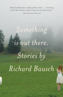 Something Is Out There av Richard Bausch (Heftet)