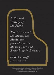 A Natural History of the Piano av Stuart Isacoff (Heftet)