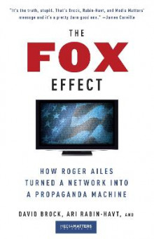 The Fox Effect av David Brock, Ari Rabin-Havt og Media Matters for America (Heftet)