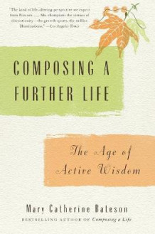 Composing a Further Life av Mary Catherine Bateson (Heftet)