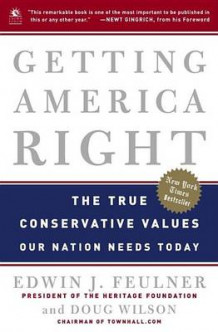 Getting America Right av Edwin J Feulner og Doug Wilson (Heftet)