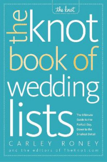 The Knot Book of Wedding Lists av Carley Roney (Heftet)