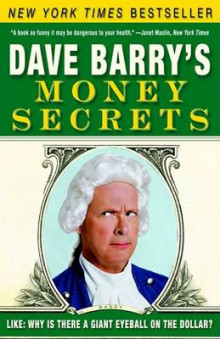 Dave Barry's Money Secrets av Dave Barry (Heftet)