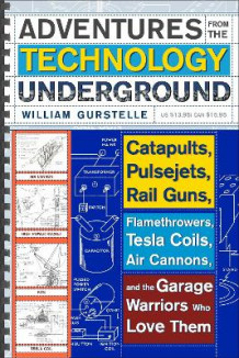 Adventures From The Technology Underground av William Gurstelle (Heftet)