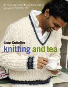 Knitting and Tea av Jane Gottelier (Innbundet)