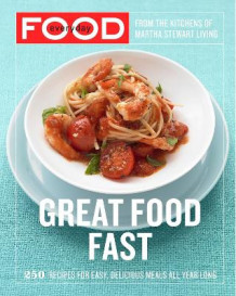 Everyday Food: Great Food Fast av Martha Stewart Living Magazine (Heftet)