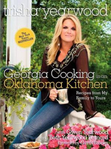 Georgia Cooking in an Oklahoma Kitchen av Trisha Yearwood (Innbundet)