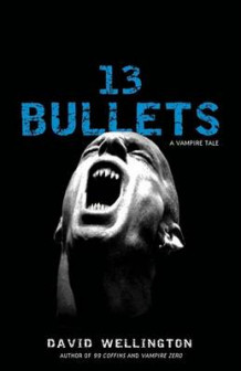13 Bullets av David Wellington (Heftet)