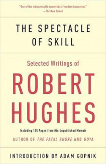 The Spectacle of Skill av Robert Hughes (Heftet)
