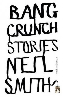 Bang Crunch av Neil Smith (Heftet)