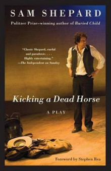 Kicking a Dead Horse av Mr Sam Shepard (Heftet)