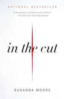 In the Cut av Susanna Moore (Heftet)