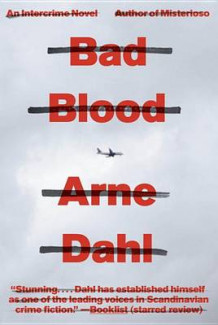 Bad Blood av Arne Dahl (Heftet)