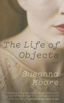 The Life of Objects av Susanna Moore (Heftet)