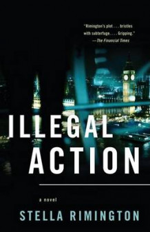 Illegal Action av Stella Rimington (Heftet)