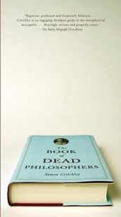The Book of Dead Philosophers av Simon Critchley (Heftet)