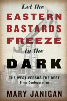 Let The Eastern Bastards Freeze In The Dark av Mary Janigan (Innbundet)